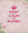 KEEP CALM AND RUMBA  - Personalised Poster A4 size