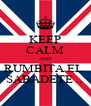 KEEP CALM AND RUMBITA EL  SABADETE ..  - Personalised Poster A4 size