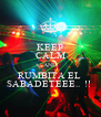 KEEP CALM AND RUMBITA EL  SABADETEEE..  !!  - Personalised Poster A4 size