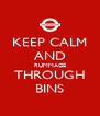 KEEP CALM AND RUMMAGE THROUGH BINS - Personalised Poster A4 size