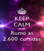 KEEP CALM AND Rumo as 2.600 curtidas - Personalised Poster A4 size