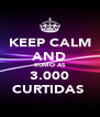 KEEP CALM AND RUMO AS 3.000 CURTIDAS  - Personalised Poster A4 size