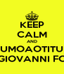 KEEP CALM AND #RUMOAOTITULO GIOVANNI FC - Personalised Poster A4 size