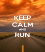 KEEP CALM AND RUN  - Personalised Poster A4 size