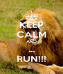 KEEP CALM AND ... RUN!!! - Personalised Poster A4 size