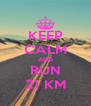 KEEP CALM AND RUN 21 KM - Personalised Poster A4 size