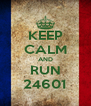 KEEP CALM AND RUN 24601 - Personalised Poster A4 size