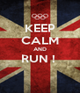 KEEP CALM AND RUN !   - Personalised Poster A4 size