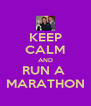 KEEP CALM AND RUN A  MARATHON - Personalised Poster A4 size