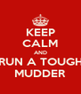 KEEP CALM AND RUN A TOUGH MUDDER - Personalised Poster A4 size