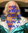 KEEP CALM AND RUN A  WAY  - Personalised Poster A4 size