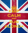 KEEP CALM AND RUN ALONG+ - Personalised Poster A4 size