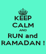 KEEP CALM AND RUN and RAMADAN ! - Personalised Poster A4 size