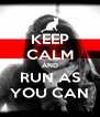 KEEP CALM AND RUN AS YOU CAN - Personalised Poster A4 size
