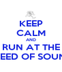KEEP CALM AND RUN AT THE SPEED OF SOUND - Personalised Poster A4 size