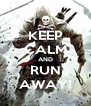 KEEP CALM AND RUN AWAY! - Personalised Poster A4 size