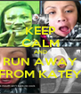 KEEP CALM AND RUN AWAY FROM KATEY - Personalised Poster A4 size