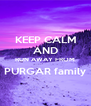 KEEP CALM AND RUN AWAY FROM PURGAR family  - Personalised Poster A4 size