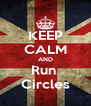 KEEP CALM AND Run  Circles - Personalised Poster A4 size
