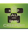 KEEP CALM AND RUN CREEPER!! - Personalised Poster A4 size