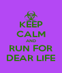 KEEP CALM AND RUN FOR DEAR LIFE - Personalised Poster A4 size