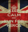 KEEP CALM AND RUN FOR HEROS - Personalised Poster A4 size