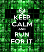 KEEP CALM AND RUN FOR IT - Personalised Poster A4 size