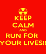 KEEP CALM AND RUN FOR  YOUR LIVES!! - Personalised Poster A4 size