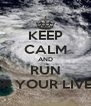 KEEP CALM AND RUN FOR YOUR LIVES!  - Personalised Poster A4 size