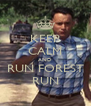 KEEP CALM AND RUN FOREST RUN - Personalised Poster A4 size
