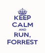 KEEP CALM AND RUN, FORREST - Personalised Poster A4 size