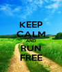 KEEP CALM AND RUN FREE - Personalised Poster A4 size