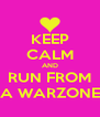 KEEP CALM AND RUN FROM A WARZONE - Personalised Poster A4 size