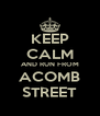 KEEP CALM AND RUN FROM ACOMB STREET - Personalised Poster A4 size