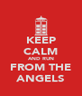 KEEP CALM AND RUN FROM THE ANGELS - Personalised Poster A4 size