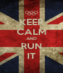 KEEP CALM AND RUN IT - Personalised Poster A4 size