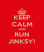 KEEP CALM AND RUN JINKSY! - Personalised Poster A4 size