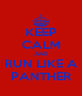 KEEP CALM AND RUN LIKE A PANTHER - Personalised Poster A4 size