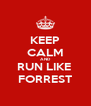 KEEP CALM AND RUN LIKE  FORREST - Personalised Poster A4 size