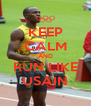 KEEP CALM AND RUN LIKE USAIN - Personalised Poster A4 size