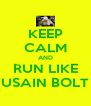 KEEP CALM AND RUN LIKE USAIN BOLT - Personalised Poster A4 size