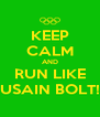 KEEP CALM AND RUN LIKE USAIN BOLT! - Personalised Poster A4 size
