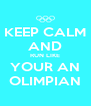 KEEP CALM AND RUN LIKE YOUR AN OLIMPIAN - Personalised Poster A4 size