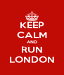 KEEP CALM AND RUN LONDON - Personalised Poster A4 size