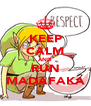 KEEP CALM AND RUN MADAFAKA - Personalised Poster A4 size