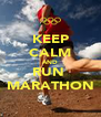 KEEP CALM AND RUN  MARATHON - Personalised Poster A4 size