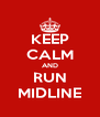 KEEP CALM AND RUN MIDLINE - Personalised Poster A4 size