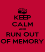 KEEP CALM AND RUN OUT OF MEMORY - Personalised Poster A4 size