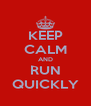 KEEP CALM AND RUN QUICKLY - Personalised Poster A4 size