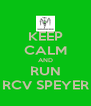 KEEP CALM AND RUN RCV SPEYER - Personalised Poster A4 size